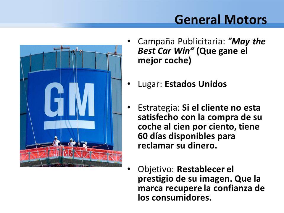 General MotorsCampaña Publicitaria: May the Best Car Win (Que gane el mejor coche) Lugar: Estados Unidos.