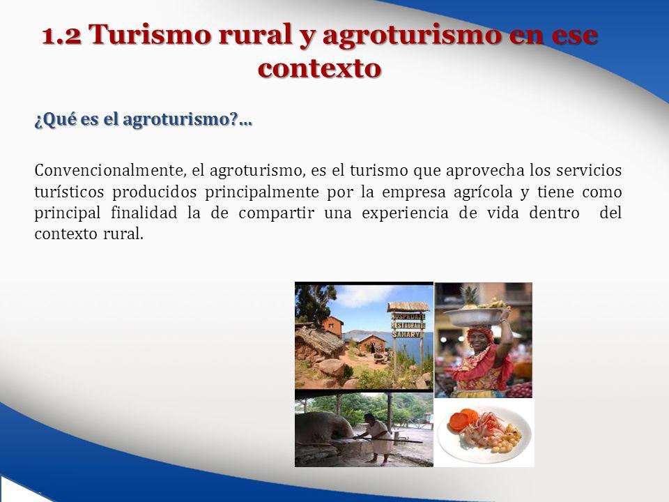 1.2 Turismo rural y agroturismo en ese contexto