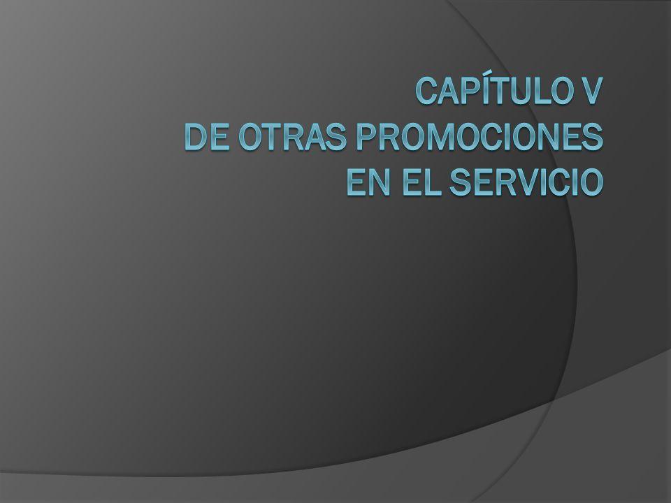 Capítulo V De otras promociones en el Servicio