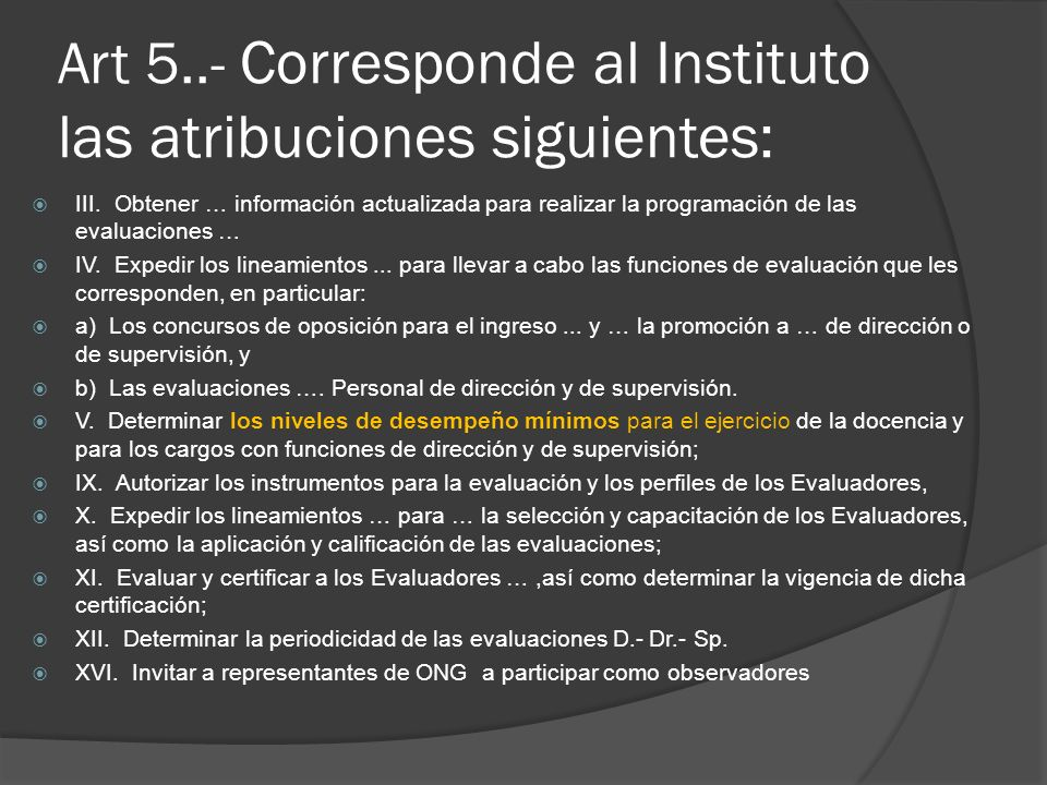 Art 5..- Corresponde al Instituto las atribuciones siguientes: