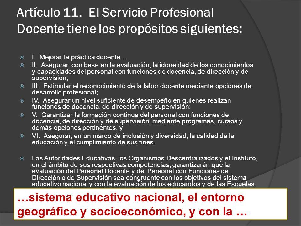 Artículo 11. El Servicio Profesional Docente tiene los propósitos siguientes: