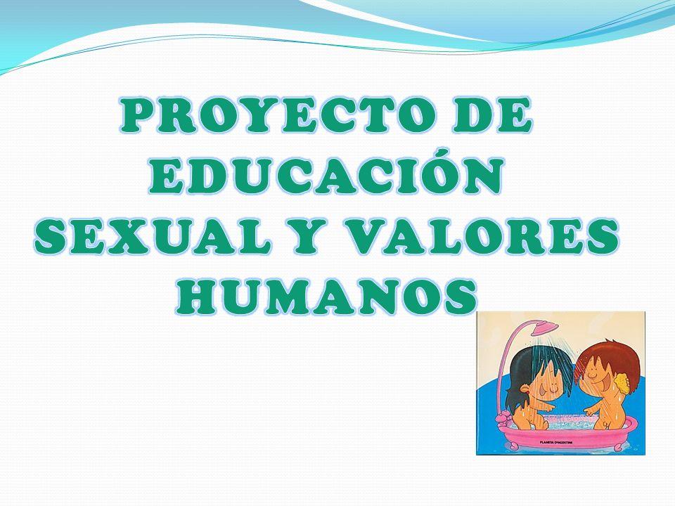 PROYECTO DE EDUCACIÓN SEXUAL Y VALORES HUMANOS