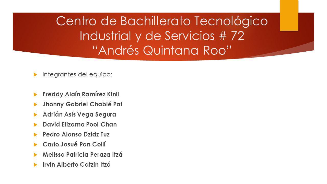Centro de Bachillerato Tecnológico Industrial y de Servicios # 72 Andrés Quintana Roo