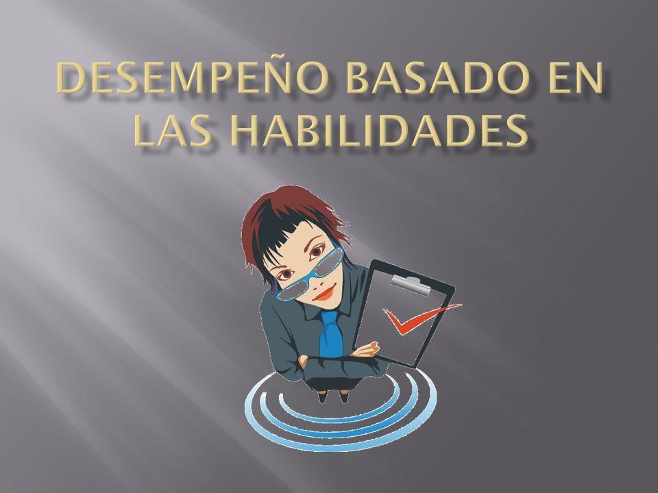 DESEMPEÑO BASADO EN LAS HABILIDADES