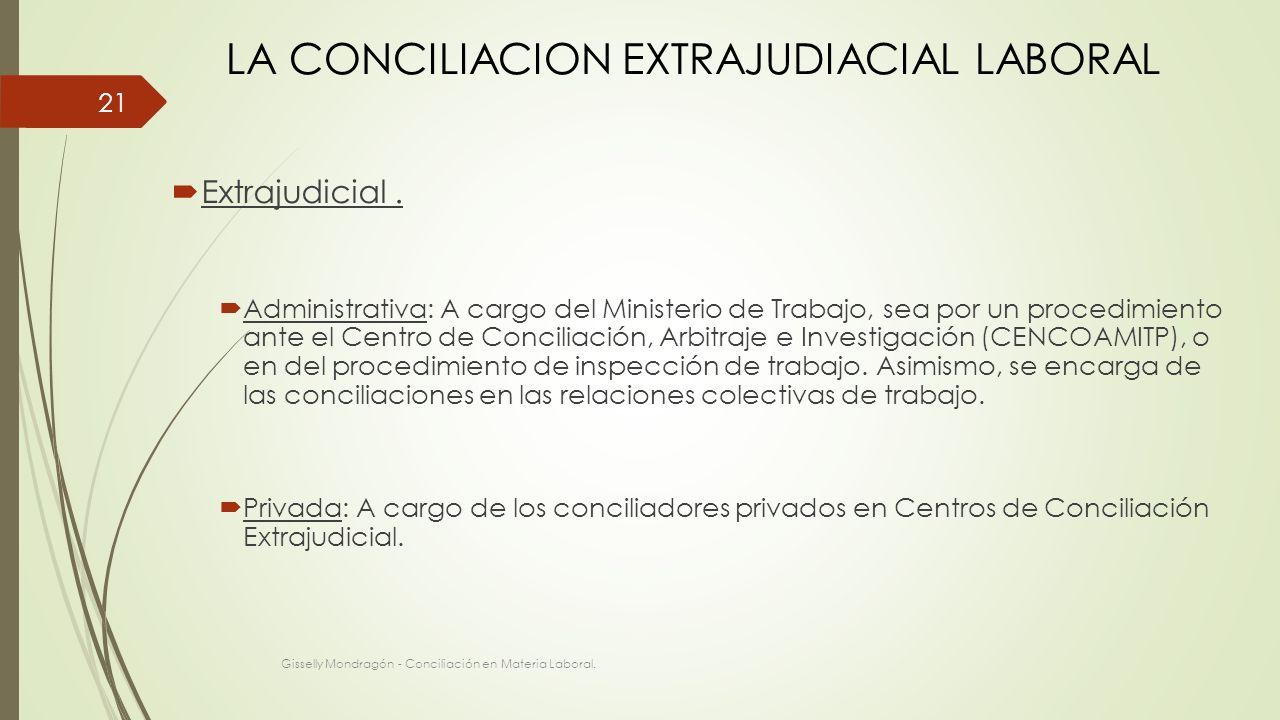 LA CONCILIACION EXTRAJUDIACIAL LABORAL Extrajudicial .