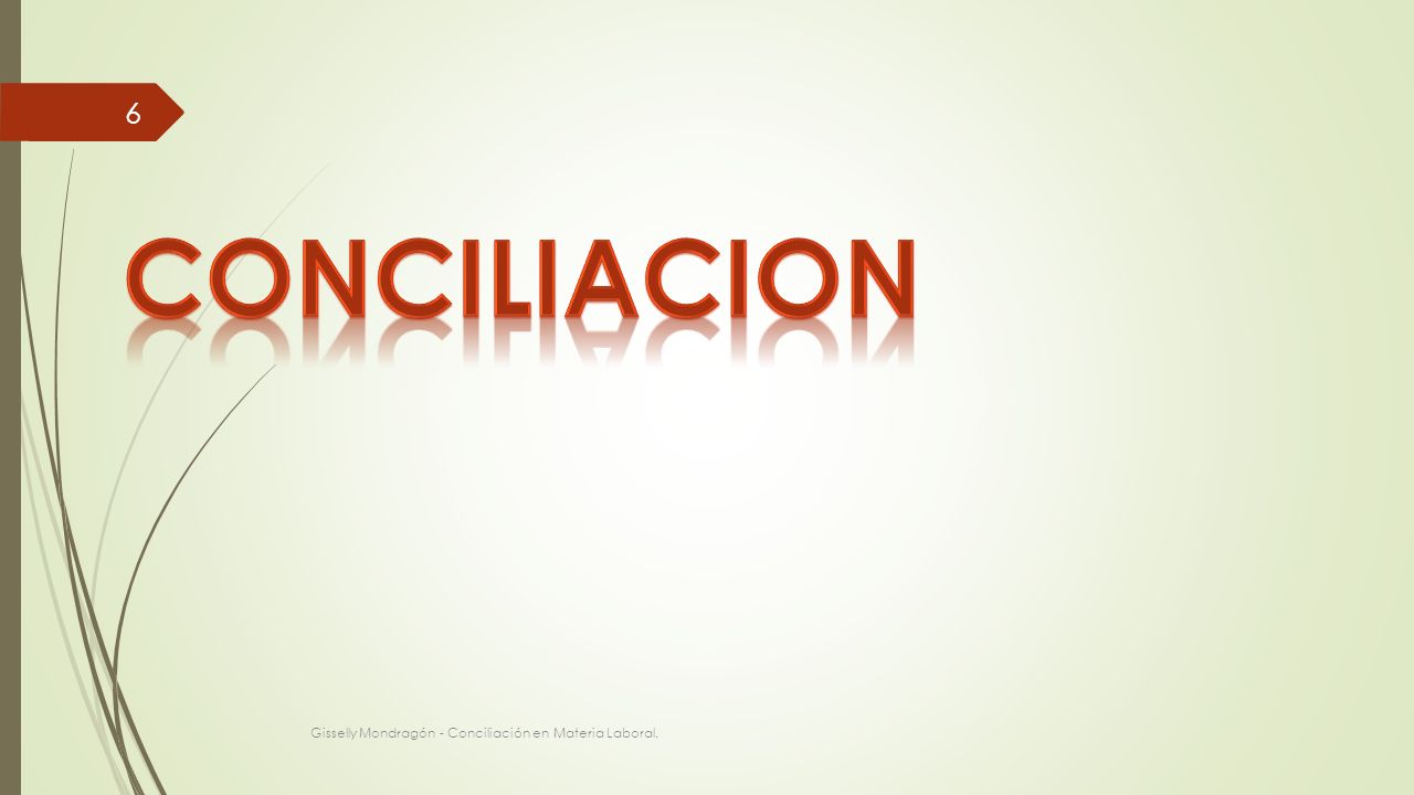 CONCILIACION Gisselly Mondragón - Conciliación en Materia Laboral.