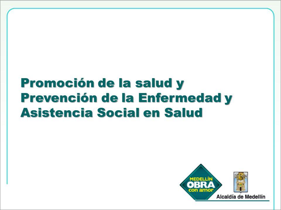 Promoción de la salud y Prevención de la Enfermedad y Asistencia Social en Salud