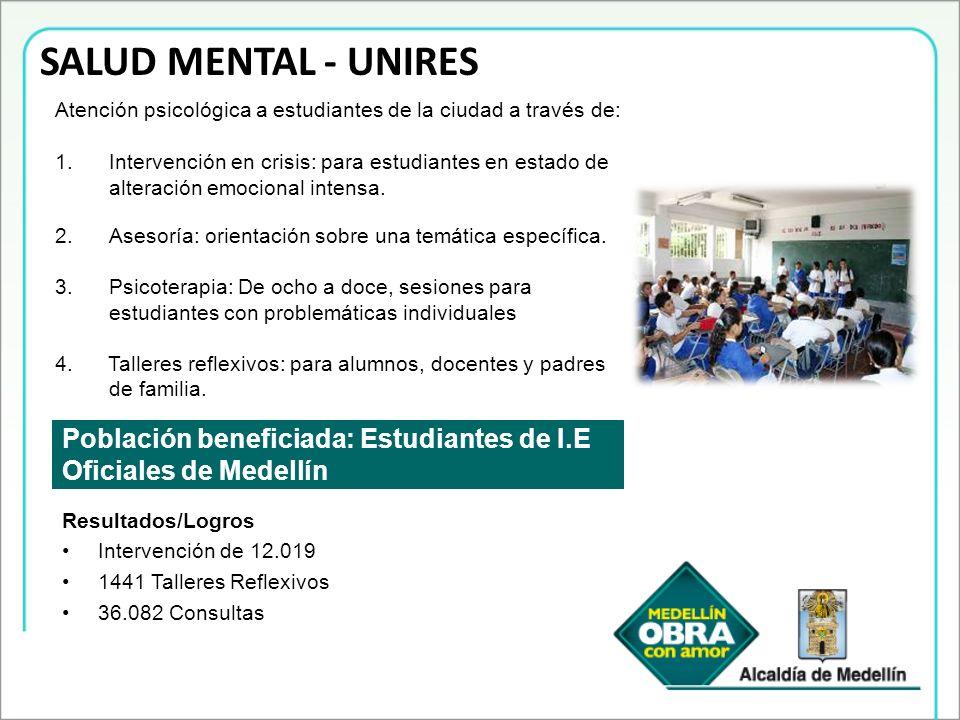 SALUD MENTAL - UNIRES Atención psicológica a estudiantes de la ciudad a través de:
