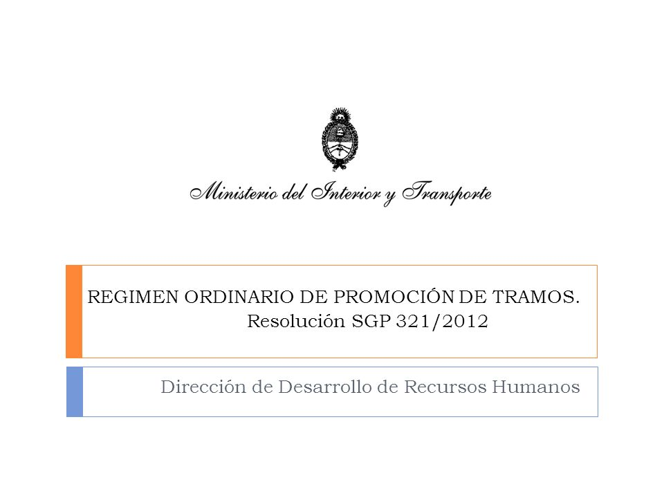 REGIMEN ORDINARIO DE PROMOCIÓN DE TRAMOS. Resolución SGP 321/2012