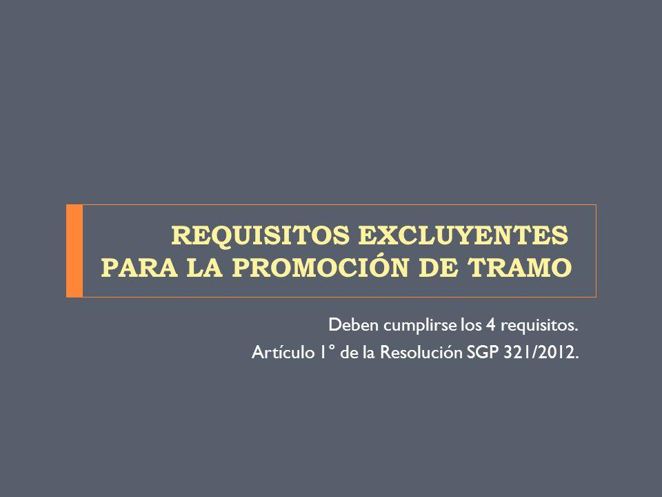 REQUISITOS EXCLUYENTES PARA LA PROMOCIÓN DE TRAMO