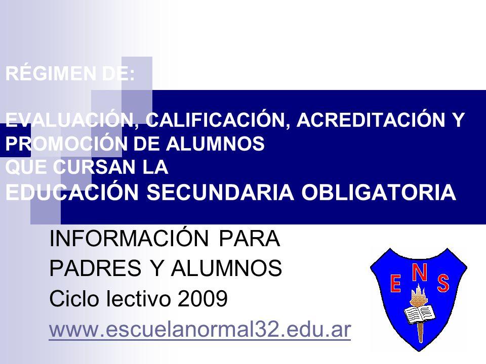 INFORMACIÓN PARA PADRES Y ALUMNOS Ciclo lectivo 2009