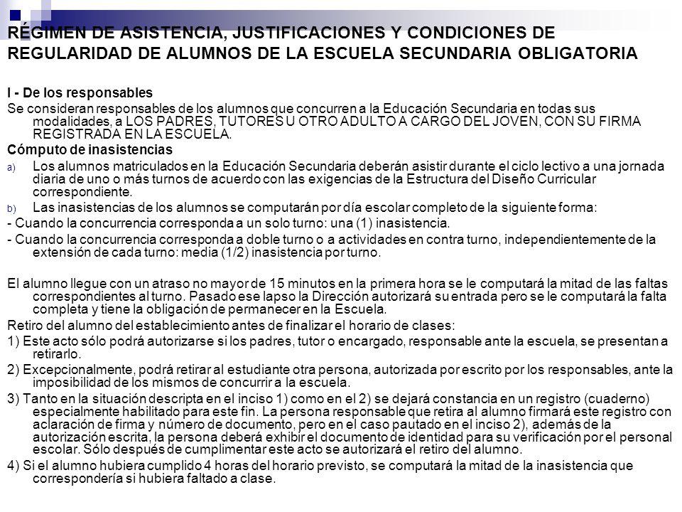 RÉGIMEN DE ASISTENCIA, JUSTIFICACIONES Y CONDICIONES DE REGULARIDAD DE ALUMNOS DE LA ESCUELA SECUNDARIA OBLIGATORIA