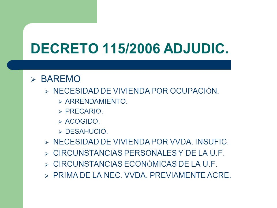 DECRETO 115/2006 ADJUDIC. BAREMO NECESIDAD DE VIVIENDA POR OCUPACIÓN.
