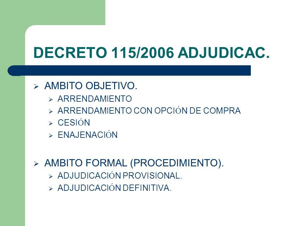 DECRETO 115/2006 ADJUDICAC. AMBITO OBJETIVO.