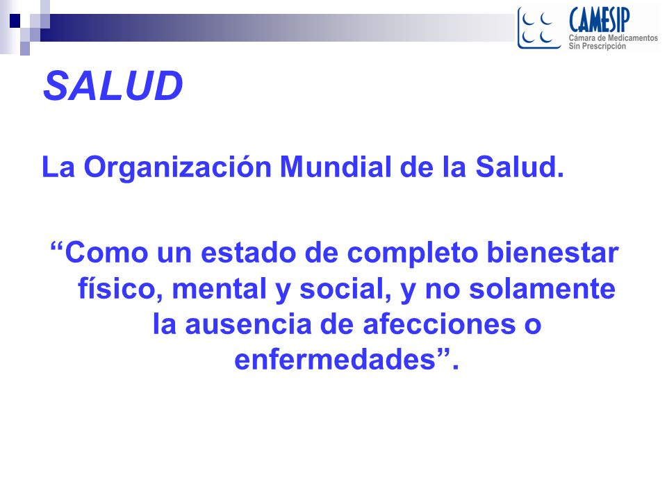 SALUD La Organización Mundial de la Salud.