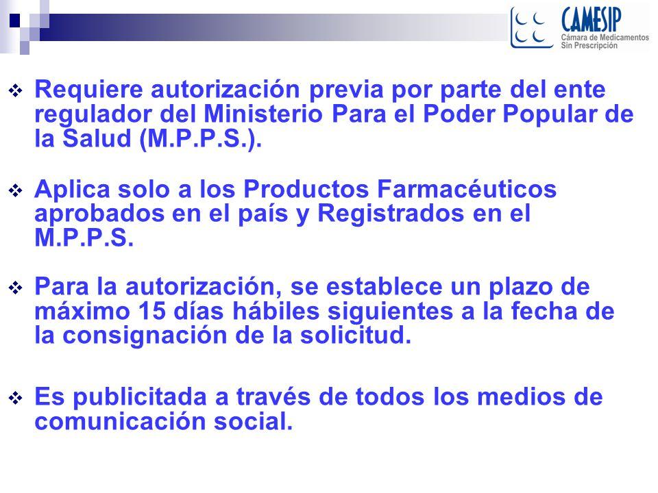 Requiere autorización previa por parte del ente regulador del Ministerio Para el Poder Popular de la Salud (M.P.P.S.).