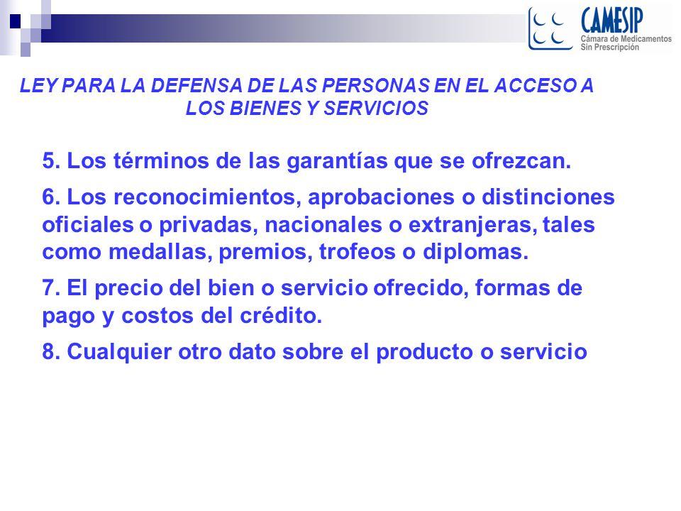 5. Los términos de las garantías que se ofrezcan.