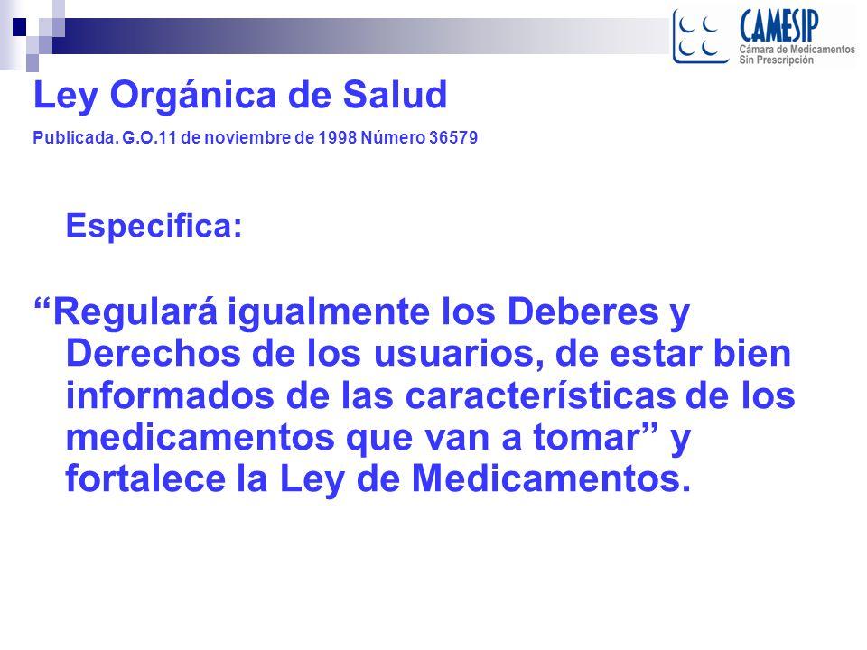 Ley Orgánica de Salud Publicada. G.O.11 de noviembre de 1998 Número 36579. Especifica: