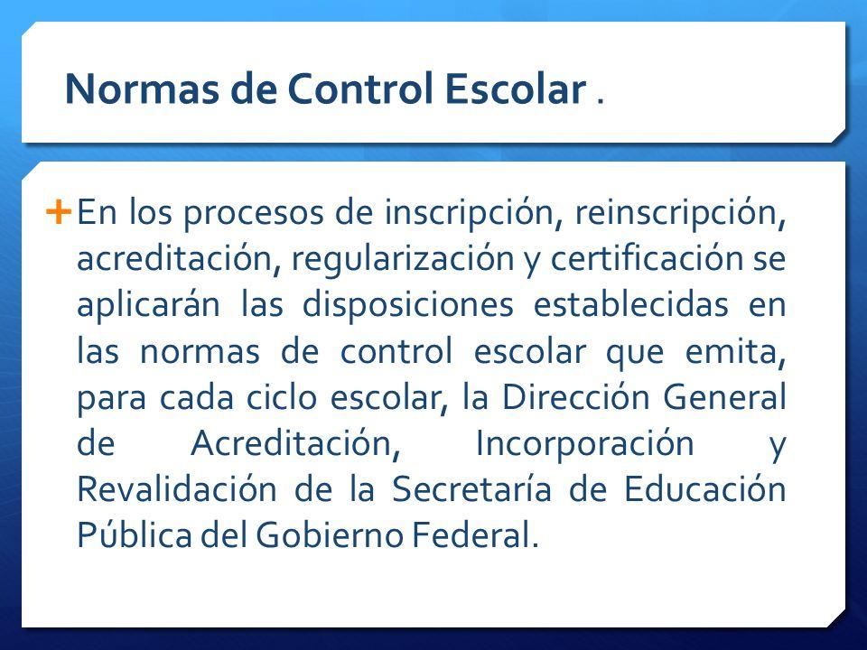 Normas de Control Escolar .