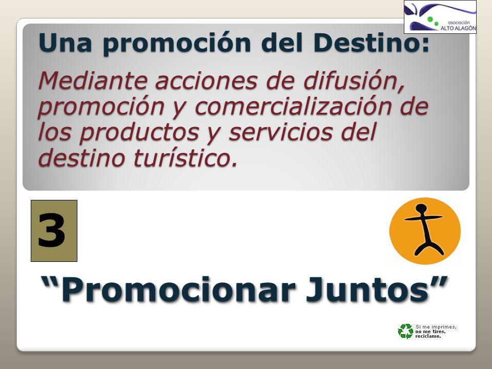 3 Promocionar Juntos Una promoción del Destino: