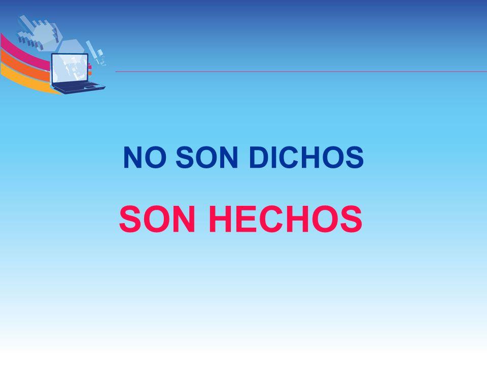 NO SON DICHOS SON HECHOS