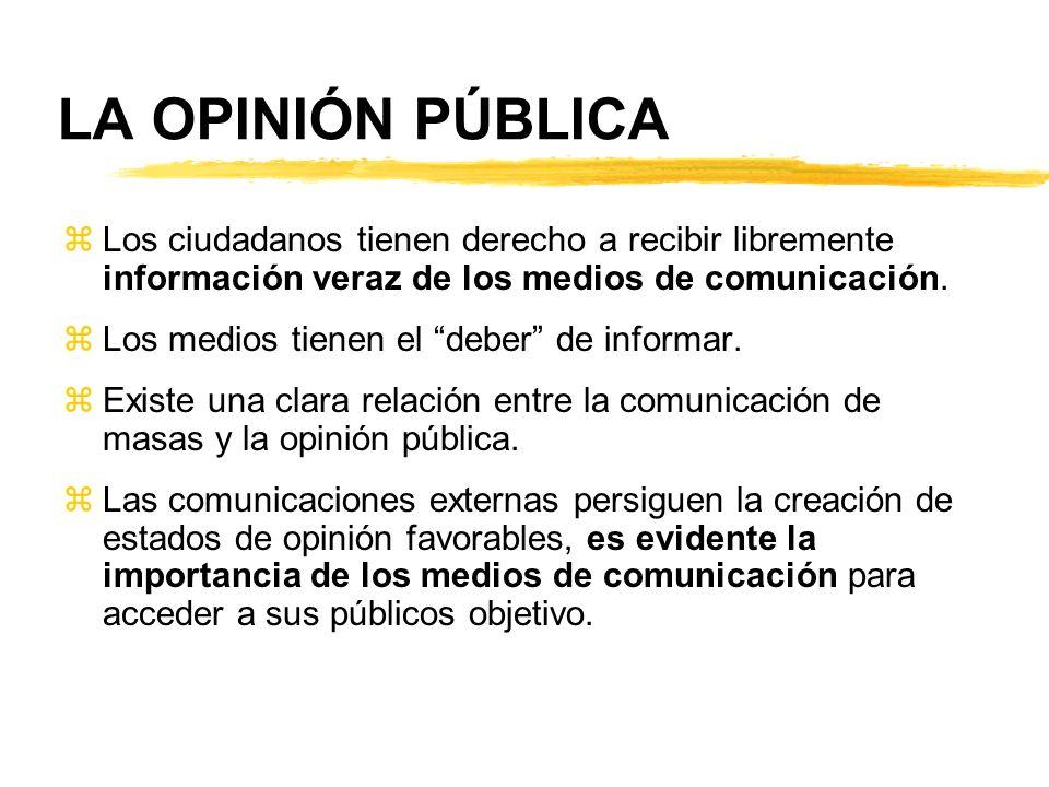 LA OPINIÓN PÚBLICA Los ciudadanos tienen derecho a recibir libremente información veraz de los medios de comunicación.