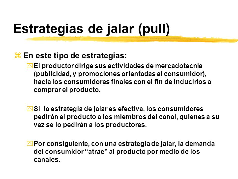 Estrategias de jalar (pull)