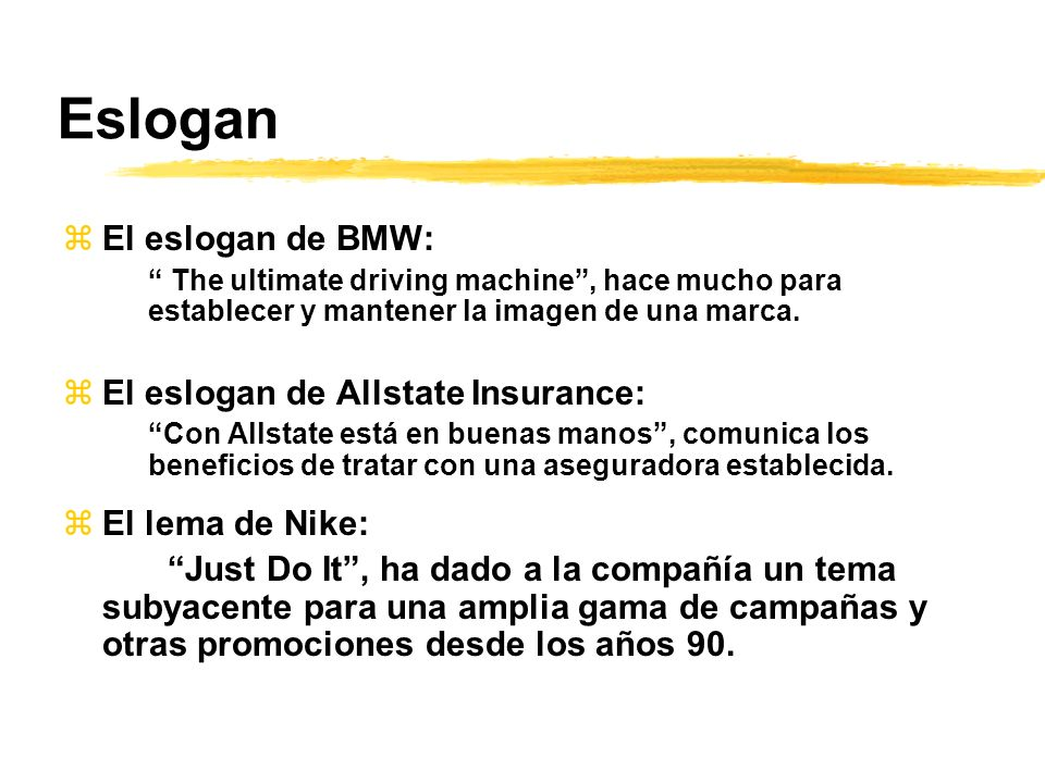 Eslogan El eslogan de BMW: El eslogan de Allstate Insurance: