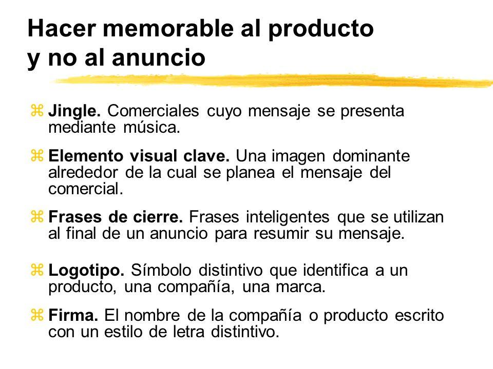 Hacer memorable al producto y no al anuncio