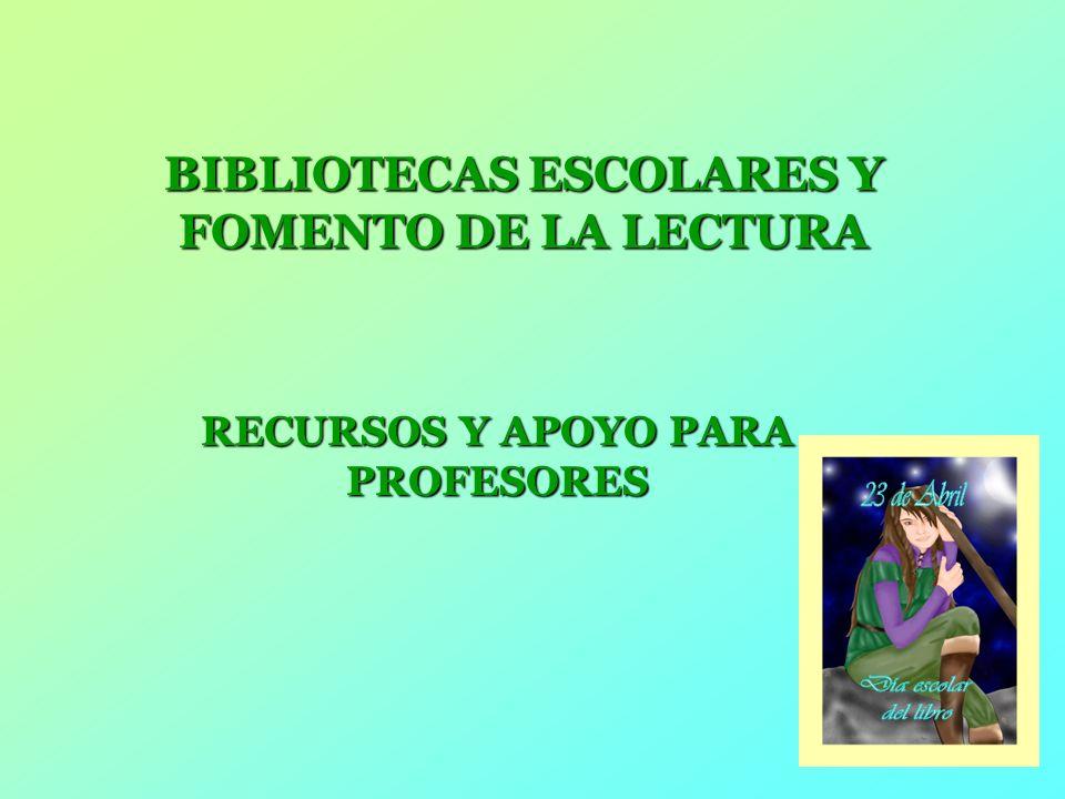 BIBLIOTECAS ESCOLARES Y FOMENTO DE LA LECTURA