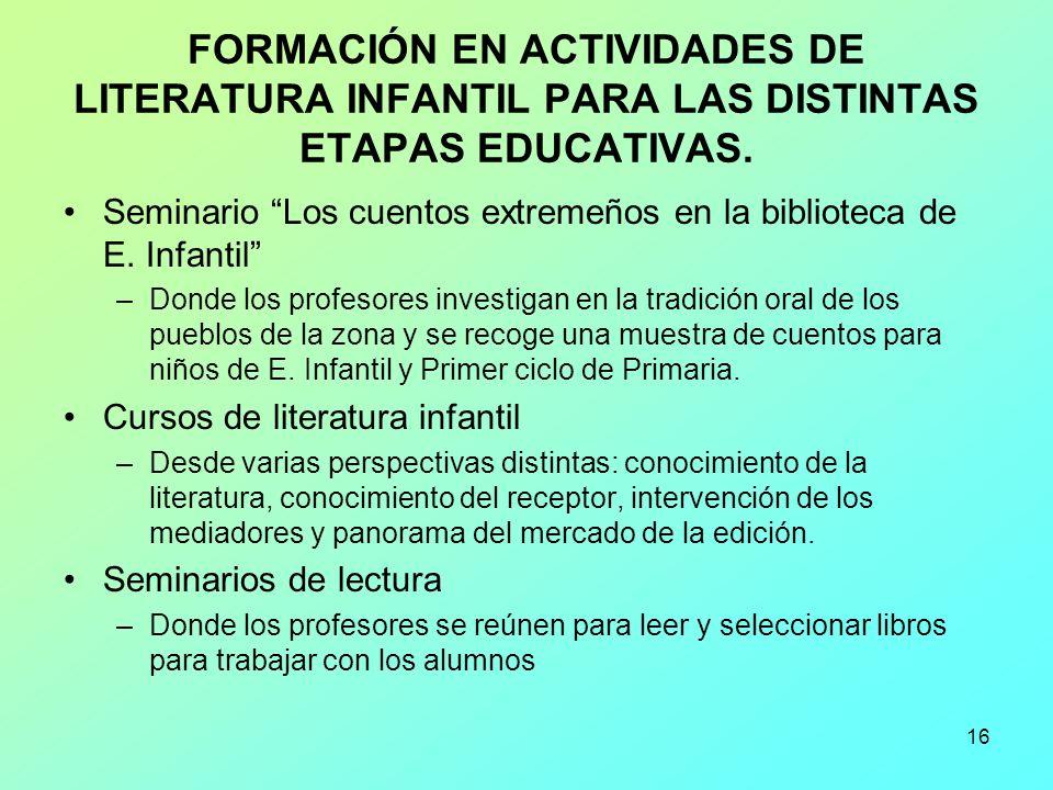 FORMACIÓN EN ACTIVIDADES DE LITERATURA INFANTIL PARA LAS DISTINTAS ETAPAS EDUCATIVAS.