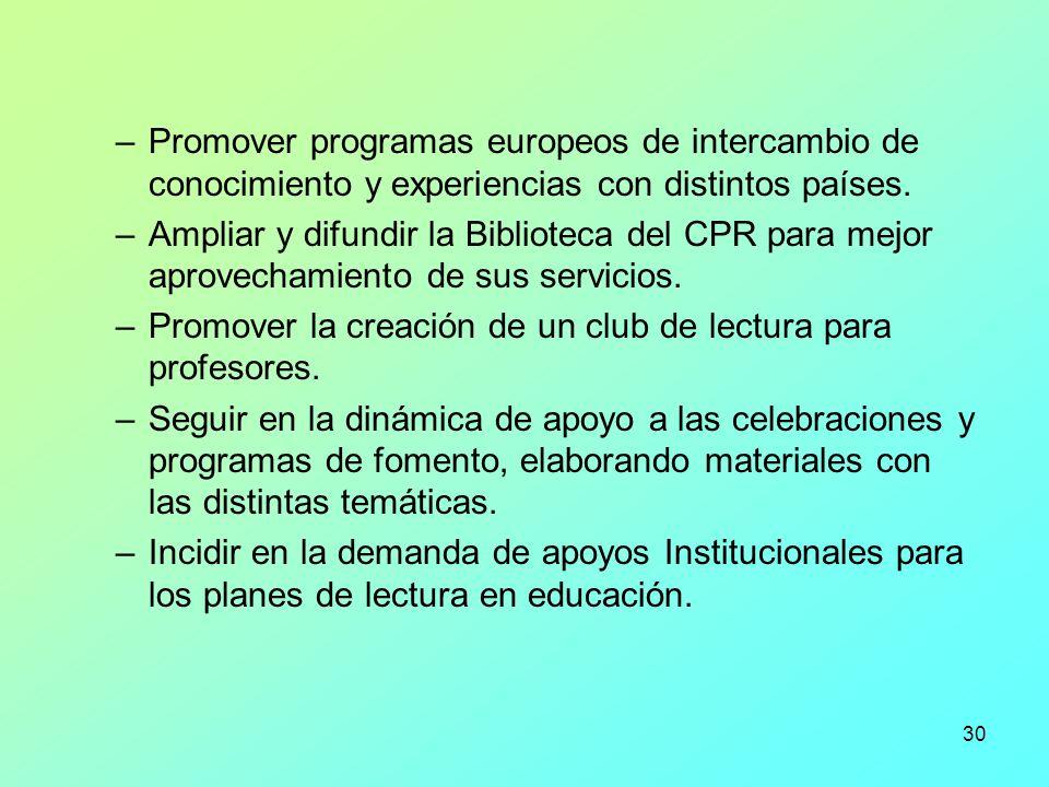 Promover programas europeos de intercambio de conocimiento y experiencias con distintos países.