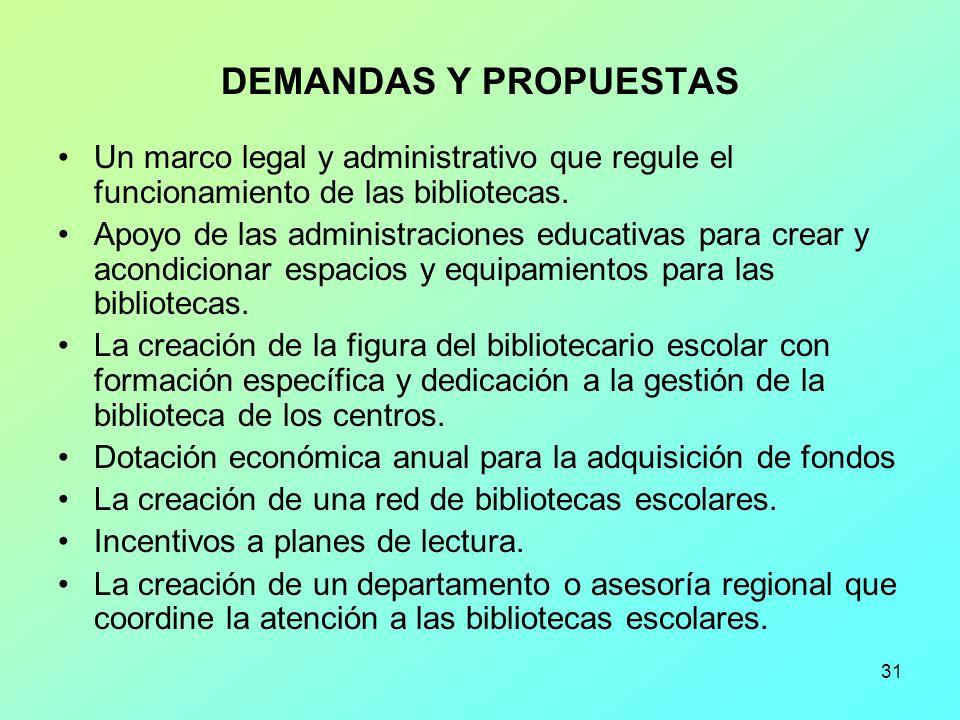 DEMANDAS Y PROPUESTAS Un marco legal y administrativo que regule el funcionamiento de las bibliotecas.