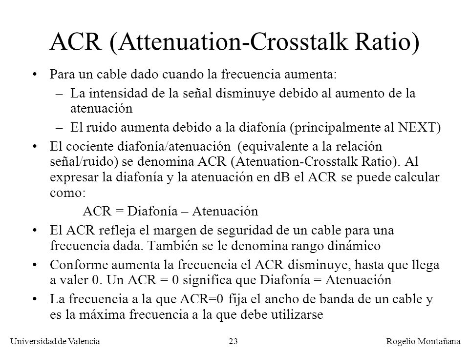 ACR (Attenuation-Crosstalk Ratio)