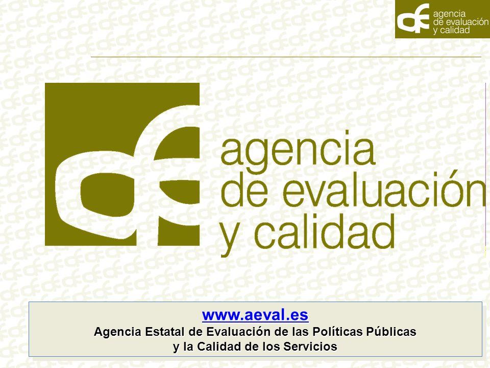 www.aeval.es Agencia Estatal de Evaluación de las Políticas Públicas