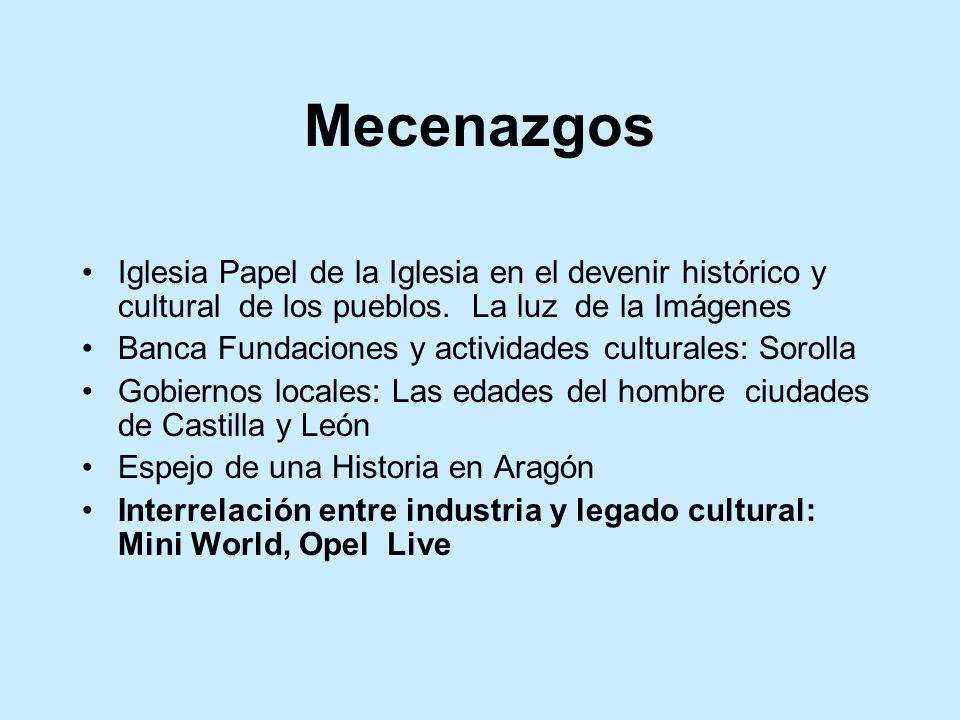 Mecenazgos Iglesia Papel de la Iglesia en el devenir histórico y cultural de los pueblos. La luz de la Imágenes.