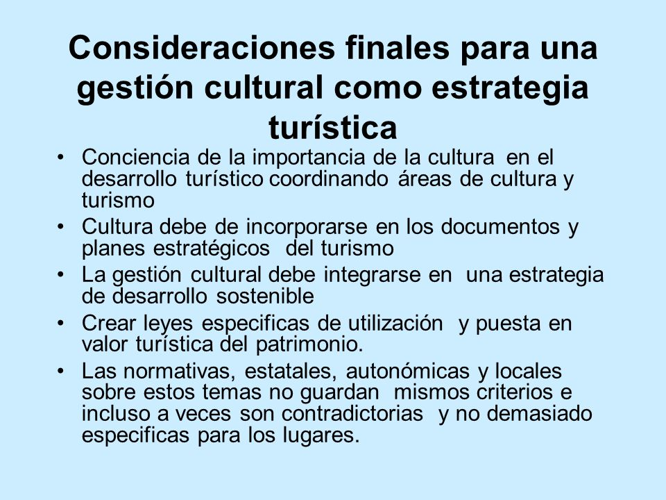 Consideraciones finales para una gestión cultural como estrategia turística