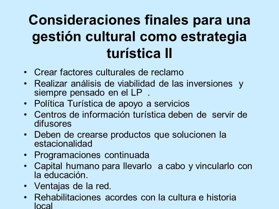 Consideraciones finales para una gestión cultural como estrategia turística II