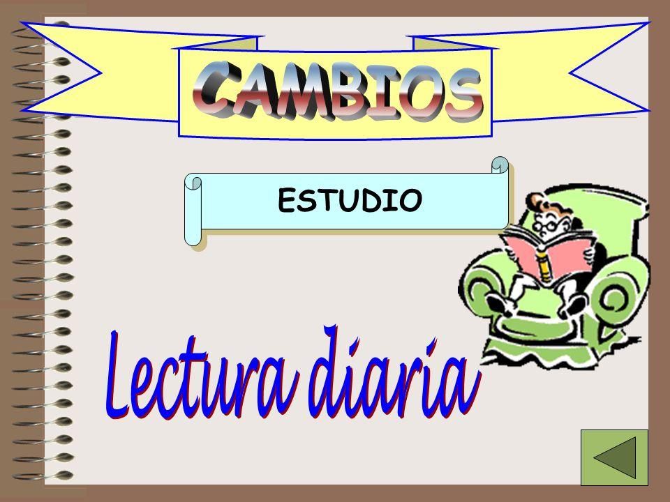 CAMBIOS estudio3 CAMBIOS ESTUDIO Lectura diaria
