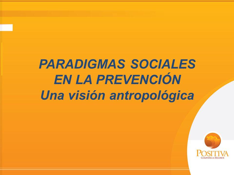PARADIGMAS SOCIALES EN LA PREVENCIÓN Una visión antropológica