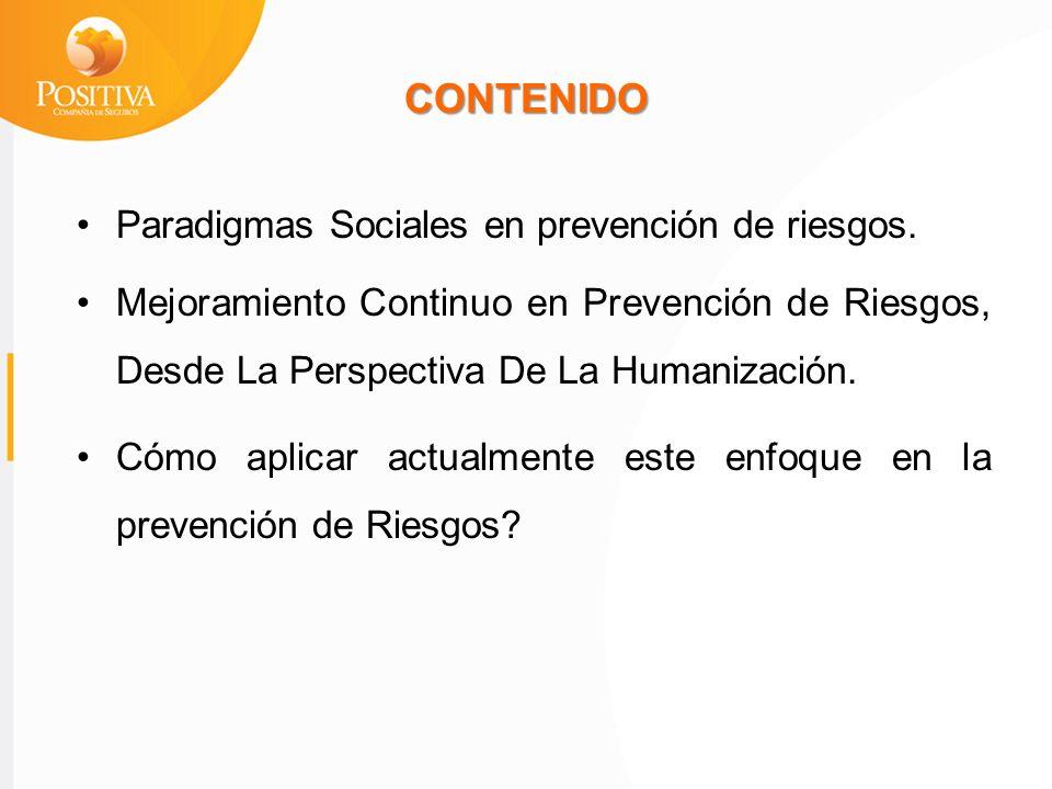 CONTENIDO Paradigmas Sociales en prevención de riesgos.