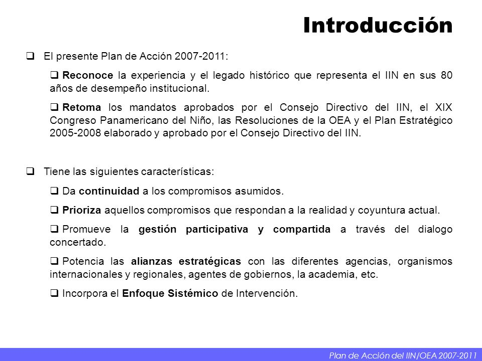 Introducción El presente Plan de Acción 2007-2011: