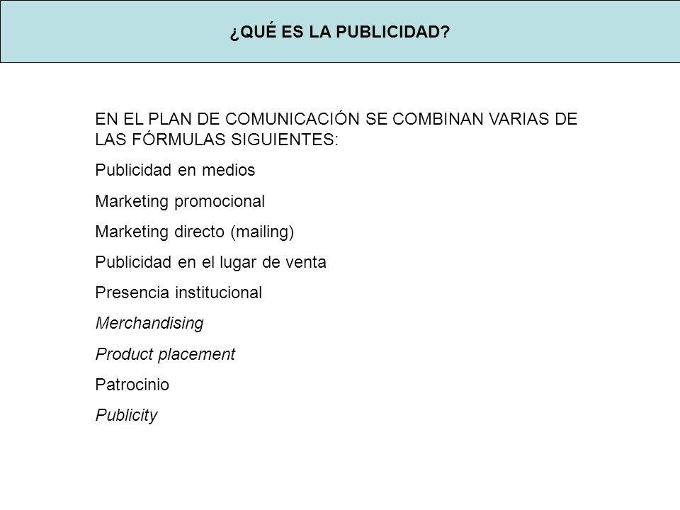 ¿QUÉ ES LA PUBLICIDAD EN EL PLAN DE COMUNICACIÓN SE COMBINAN VARIAS DE LAS FÓRMULAS SIGUIENTES: Publicidad en medios.