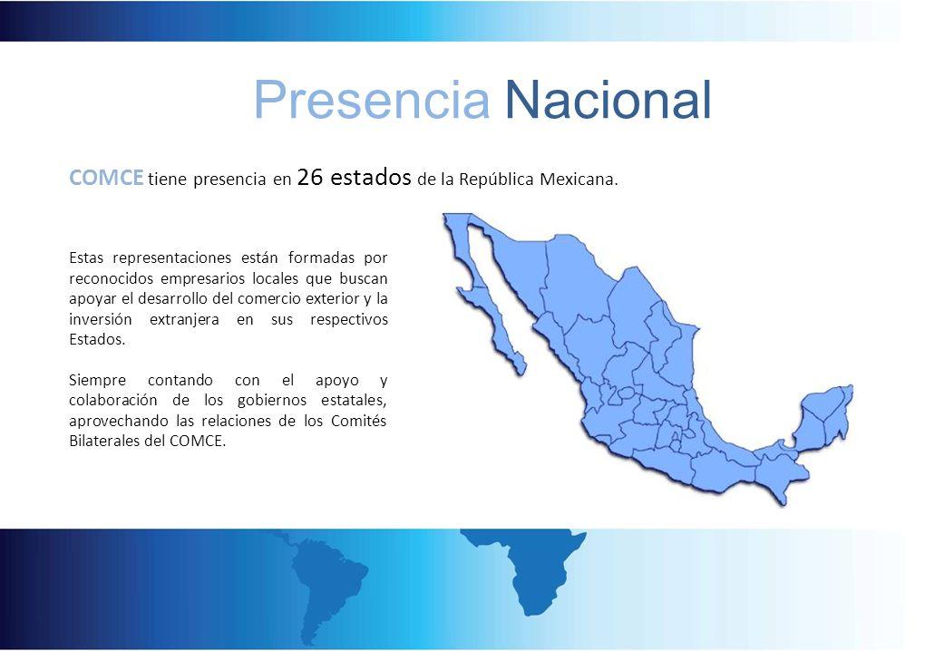Presencia NacionalCOMCE tiene presencia en 26 estados de la República Mexicana.