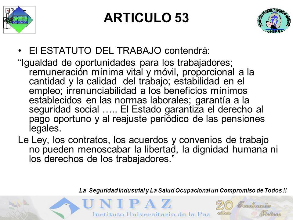 ARTICULO 53 El ESTATUTO DEL TRABAJO contendrá: