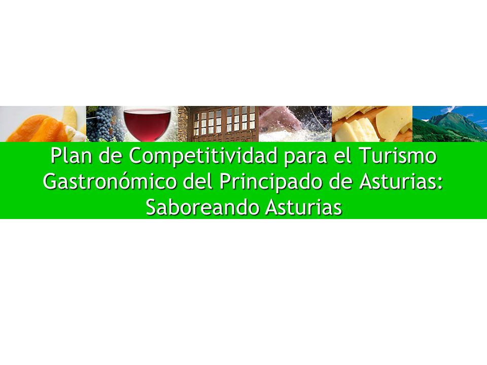 Plan de Competitividad para el Turismo Gastronómico del Principado de Asturias: Saboreando Asturias