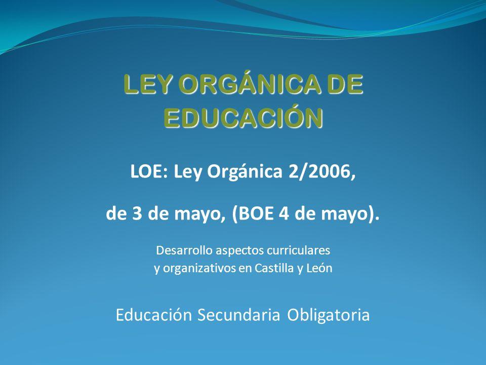 LEY ORGÁNICA DE EDUCACIÓN LOE: Ley Orgánica 2/2006,