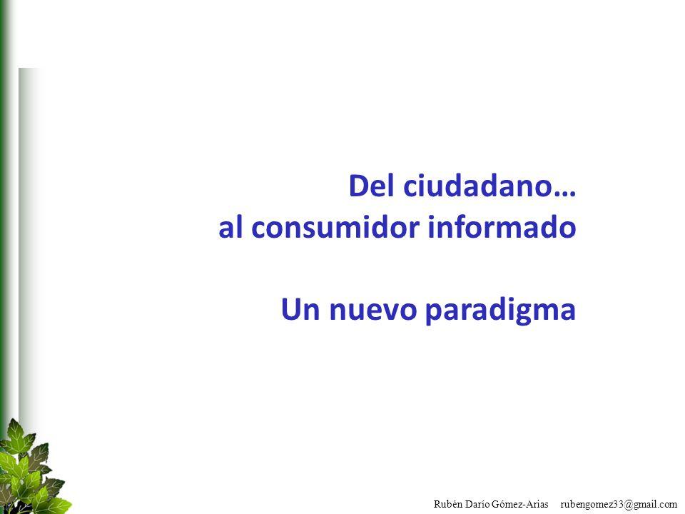 Del ciudadano… al consumidor informado Un nuevo paradigma