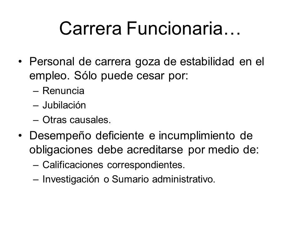 Carrera Funcionaria… Personal de carrera goza de estabilidad en el empleo. Sólo puede cesar por: Renuncia.