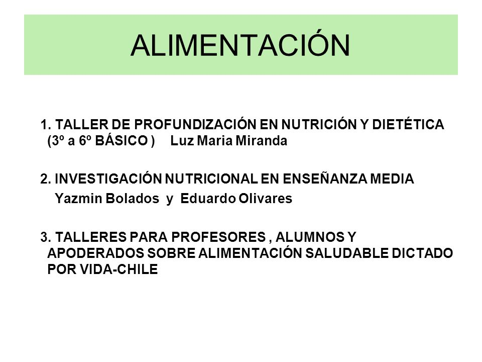 ALIMENTACIÓN 1. TALLER DE PROFUNDIZACIÓN EN NUTRICIÓN Y DIETÉTICA (3º a 6º BÁSICO ) Luz Maria Miranda.